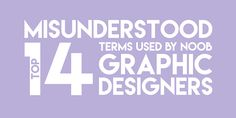 Top 14 Graphic Design Terms Commonly Misused By Novice Creatives. Creative Infographic, Infographics, Top 14, Graphic Design, Infographic, Info Graphics, Visual Communication, Visual Schedules