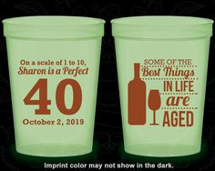 40th Birthday Glow in the Dark Cups, Some of the best things in life are aged, Wine Birthday, Glow Birthday Party (20155)