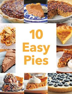 10 Easy Pies — Pie recipes perfect for Thanksgiving and other holiday celebrations!