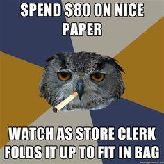 As I my last quarter at art college (undergrad) approaches, I decided to post a bunch of funny art school owl memes. Memes Arte, Art Memes, Art Quotes, Owl Meme, John Johnson, Kathleen Johnson, Artist Problems, John Everett Millais, Art Hoe