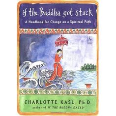 If the Buddha got stuck, by Charlotte Kasl #buddhism #meditation #spirituality