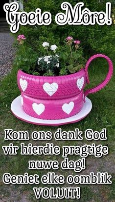 Uplifting Christian Quotes, Goeie Nag, Goeie More, Afrikaans Quotes, Good Morning Wishes, Morning Quotes, Flower Pots, Words, Forest Fairy