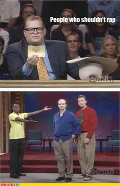 whose line is it anyway.  I saw this and I was Like LOL