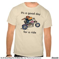 Its A Good Day For A Ride Motorbike Enthusiast T-Shirt. #motorbikeshirts #motorbikecartoons #motorbikeriders $41.95 http://www.zazzle.com.au/its_a_good_day_for_a_ride_motorbike_shirt-235590372545478933?rf=238100710189761270