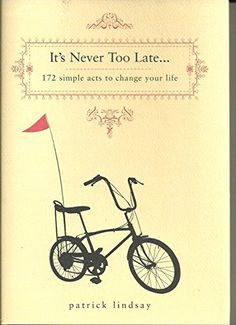 It's Never Too Late: 172 Simple Acts to Change Your Life by Patrick Lindsay http://www.amazon.com/dp/1567317553/ref=cm_sw_r_pi_dp_RM9gvb1EBMVPD