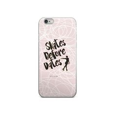 Skates Before Dates - iPhone Case