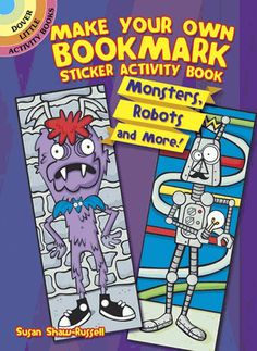 Four bookmark models depict a pirate, robot, space alien, and monster, and 68 reusable stickers offer fabulous combinations of hats, masks, wigs, wings, and other costumes and accessories.