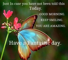 Good Morning, Keep Smiling, You Are Amazing More