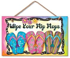 Wipe Your Flip Flops Wood Wall Sign