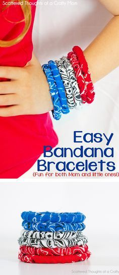 Scattered Thoughts of a Crafty Mom : No-Sew Simple Fabric Bracelet Tutorial (w/ Banadanas) .