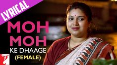 Lyrical: Moh Moh Ke Dhaage (Female) - Full Song with Lyrics - Dum Laga K...