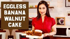 Introducing the Flavors of Cinnamon, Fragrance of Vanilla, Crunch of Walnuts and Smoothness of Banana . 4 in 1 tea time Banana Cake for all ages. Baked Banana, Banana Bread, Banana Walnut Cake, Eggless Baking, Pan Bread, Cake Ingredients, Tea Cakes, Cake Batter, High Tea