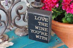love wine, wine gift, home decor, rustic decor, distressed black, wine lover, wood sign, quote block, shelf decor, office decor, desk sign by DaisyThirteen on Etsy https://www.etsy.com/listing/212153274/love-wine-wine-gift-home-decor-rustic