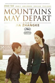Mountains May Depart (2015) Shot outside China, this generations-spanning drama unfolds in three parts, set in the 1990s, the present day and 2025, respectively.