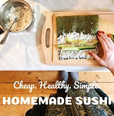 Simple, cheap, healthy, and quick recipe for making sushi at home!
