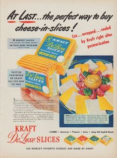 """1950 KRAFT vintage print advertisement """"At Last ... the perfect way to buy cheese-in-slices!"""" ~ Cut ... wrapped ... sealed by Kraft right after pasteurization. 4 kinds * American * Pimento * Swiss * sharp Old English Brand. The World's Favorite Cheeses Are Made By Kraft. ~"""