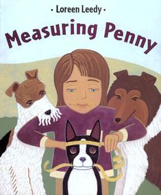 10 childrens picture books about maths including this one- Measuring Penny, all sorts of different ways you can measure things.Just right for kids to go and try out themselves.