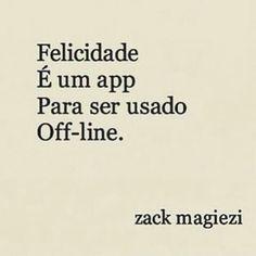 Frases e citações #felicidade #zackmagiezi
