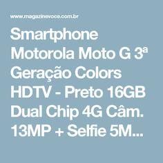 Smartphone Motorola Moto G 3ª Geração Colors HDTV - Preto 16GB Dual Chip 4G Câm. 13MP + Selfie 5MP - Magazine Sovocequefais