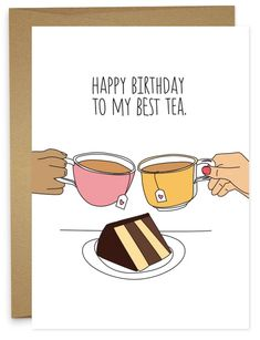 A warm and funny birthday card for best friend tea drinks and cake eaters.