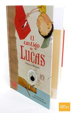 El castigo de Lucas por Francisco Hinojosa e Ilustraciones de Ignacio Zárate Huizar $195.00