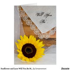 Sunflower and Lace Will You Be My Bridesmaid