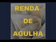 RENDA TURCA #FAZENDO RENDA PASSO A PASSO - AULA 1 - YouTube Needle Lace, Bobbin Lace, Irish Crochet, Crochet Top, Rose Tutorial, Lace Making, 3d Paper, String Art, Needlework