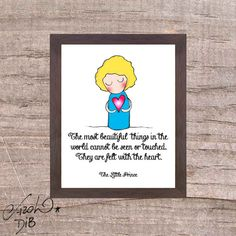 The Most Beautiful Things Are Felt With The Heart (The Little Prince Quote) by Carol Dib | SementinhasCorDeRosa store on Etsy, $5.00. Instant download! #printable
