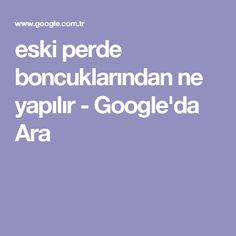 eski perde boncuklarından ne yapılır - Google'da Ara