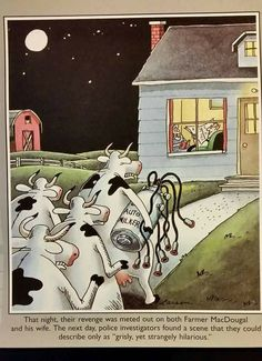 """The Far Side"" by Gary Larson Revenge of the Bovines.it makes you break out into a rash, means of elimination. Far Side Cartoons, Far Side Comics, Funny Cartoons, Funny Comics, Funny Jokes, Hilarious, Funny Sarcasm, Funny Art, The Funny"