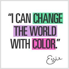 Nail polish lovers quote by Essie Yes yes I can by using every color in my nail polish box