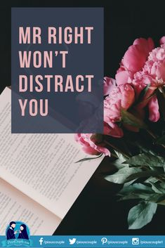 Mr Right won't distract you Mr Right Quotes, Soulmate Connection, What Men Want, Online Dating Profile, Finding Your Soulmate, Dating Coach, Love Advice, Dating Tips, Relationship Advice