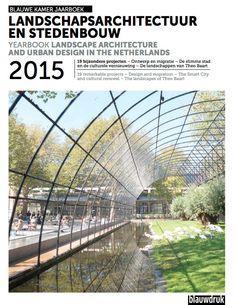 Blauwe Kamer Jaarbooek : Landschapsarchitectuur en stedenbouw 2015 = Blauwe Kamer Yearbook : landscape architecture and urban design 2015 /Tekst en redactie = text and editing, Mark Hendriks ... et al.].-- Wageningen : Blauwdruk, cop. 2015.