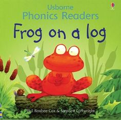 $6.99 Usborne Books & More. Frog on a Log for age 3 and up. Great for hearing same and similar sounds and learning sight words. Also available in board book and Grade A library binding.