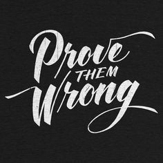 Prove Them Wrong Quotes Prove Them Wrong Life Quotes  Business  Entrepreneur Quotes