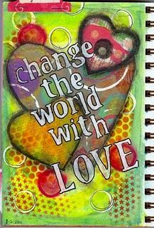 change the world with love art journal
