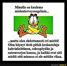 Minulla on kuulema mielenterveysongelmia. Complex Regional Pain Syndrome, Story Of My Life, Vintage Pictures, Mood Quotes, Jokes, Inspirational Quotes, Lol, Life, Inner Child