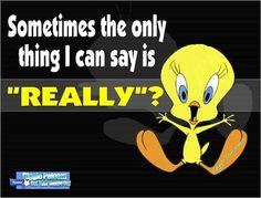 Really Tweety