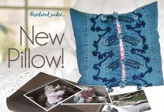 Turn a dated jacket into a funky pillow.  My mother needs to do this to some of her jackets!