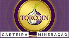 Torcoin - Carteira e Mineração