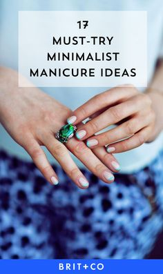 If you want to get a minimalist manicure, these beauty ideas are a must-save.