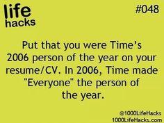 Lol. Life Hacks.