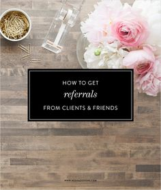How to get free referrals from clients and friends for your business without begging. Small business and entrepreneur tips. How to attract clients. Easy ways to find ideal customers. Post by @neshadesigns