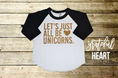 Lets just all be unicorns. Adorable fun top for your little one to enjoy, or even for an adult. Top is made with our superior quality