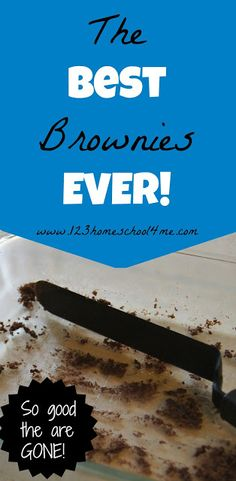 Stop Looking for Brownie Recipes - Introducing The Best Brownies Ever