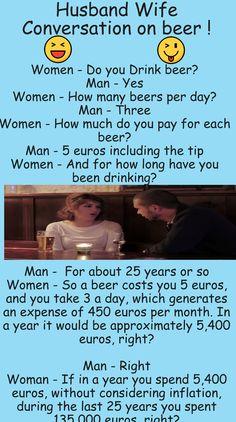 Husband Wife Conversation on Beer Wife Jokes, Wife Humor, Funny Jokes For Adults, Good Jokes, Beer Funny, Funny Humor, Funny Conversations, Animal Jokes, Funny Stories