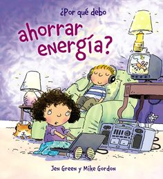 ¿por que debo ahorrar energia?-jen green-9788467828795