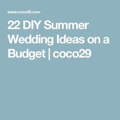 22 DIY Summer Wedding Ideas on a Budget | coco29