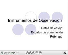 """Hola: Compartimos una interesante presentación sobre """"Evaluación por Observación - 3 Instrumentos para el Aula"""" Un gran saludo.  Visto en: slideplayer.es Acceda a la presentación desde: AQUÍ ..."""