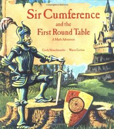 Sir Cumference and the First Round Table (A Math Adventure) by Cindy Neuschwander,http://www.amazon.com/dp/1570911525/ref=cm_sw_r_pi_dp_EObbsb1XYFG6GTBB